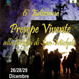 6° edizione del Presepe vivente nella Grotta di San Michele Arcangelo