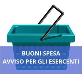 Buoni Spesa – Misure urgenti di Solidarietà Alimentare – Emergenza Covid-19 – Elenco esercenti aderenti all'iniziativa